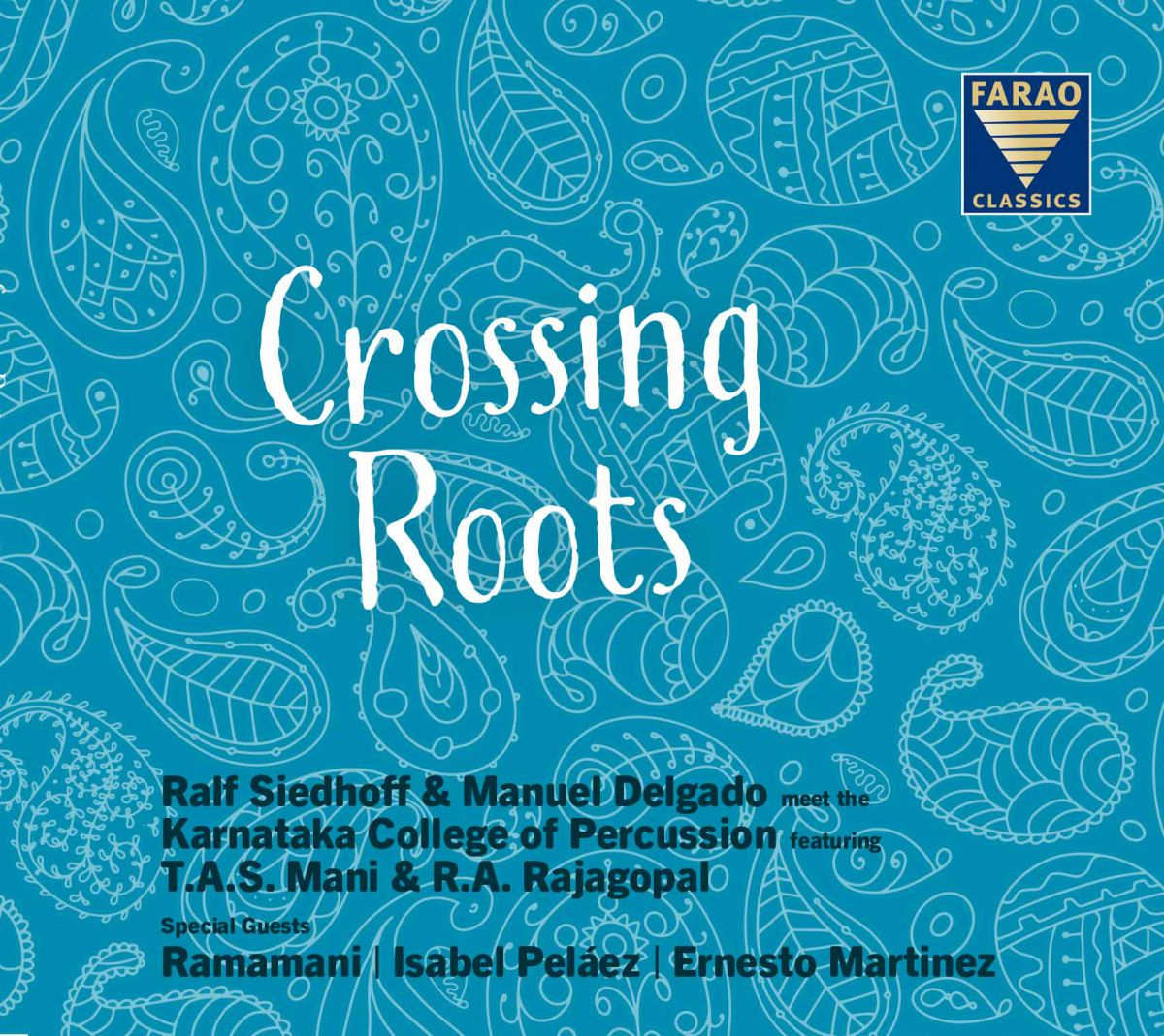 "Songs of the recording ""Crossing Roots"" The Guitar Duo meets The Karnataka College of Percussion"
