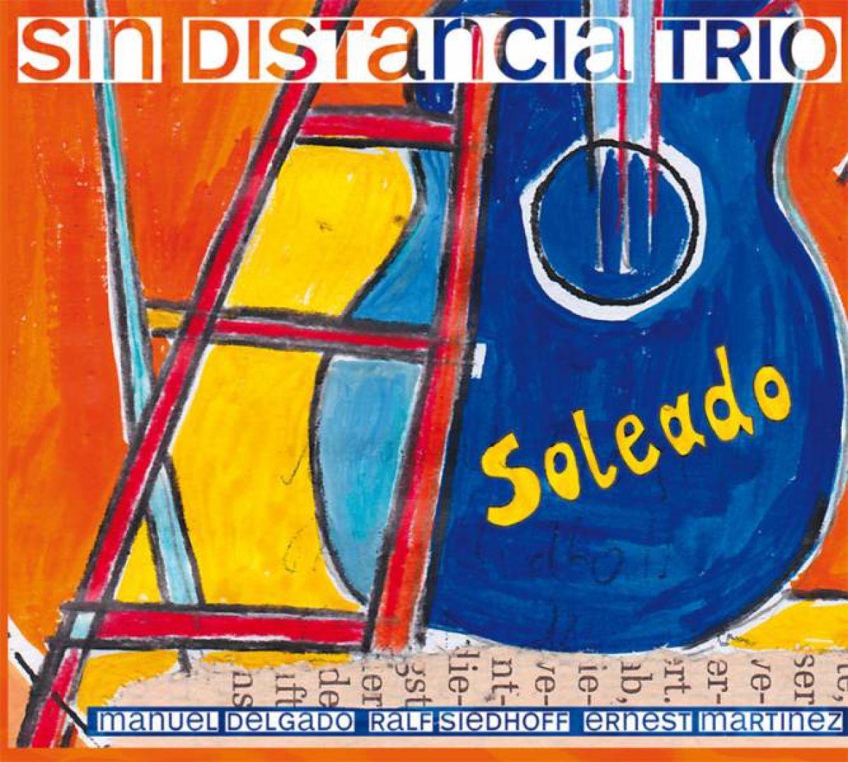 """Songs of the recording """"Soleado"""" Sin Distancia Trio"""